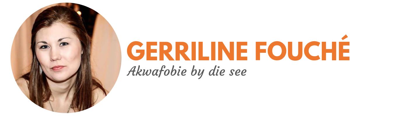 Gerriline Fouché: Akwafobie by die see